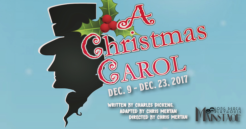 When Was A Christmas Carol Written.A Christmas Carol 2017 Long Beach Playhouse
