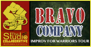 BRAVO COMPANY'S IMPROV FOR WARRIORS TOUR